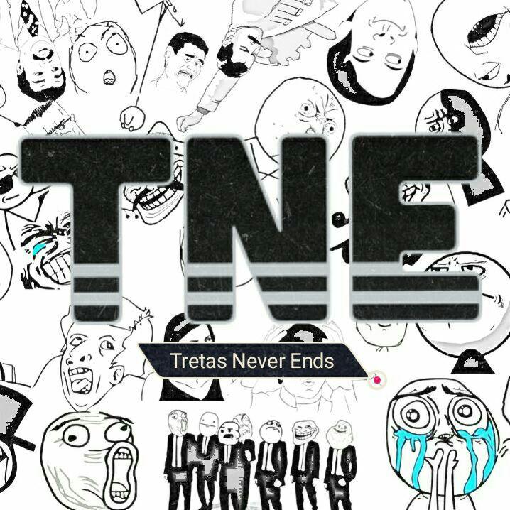 TNE - TretasNeverEnds